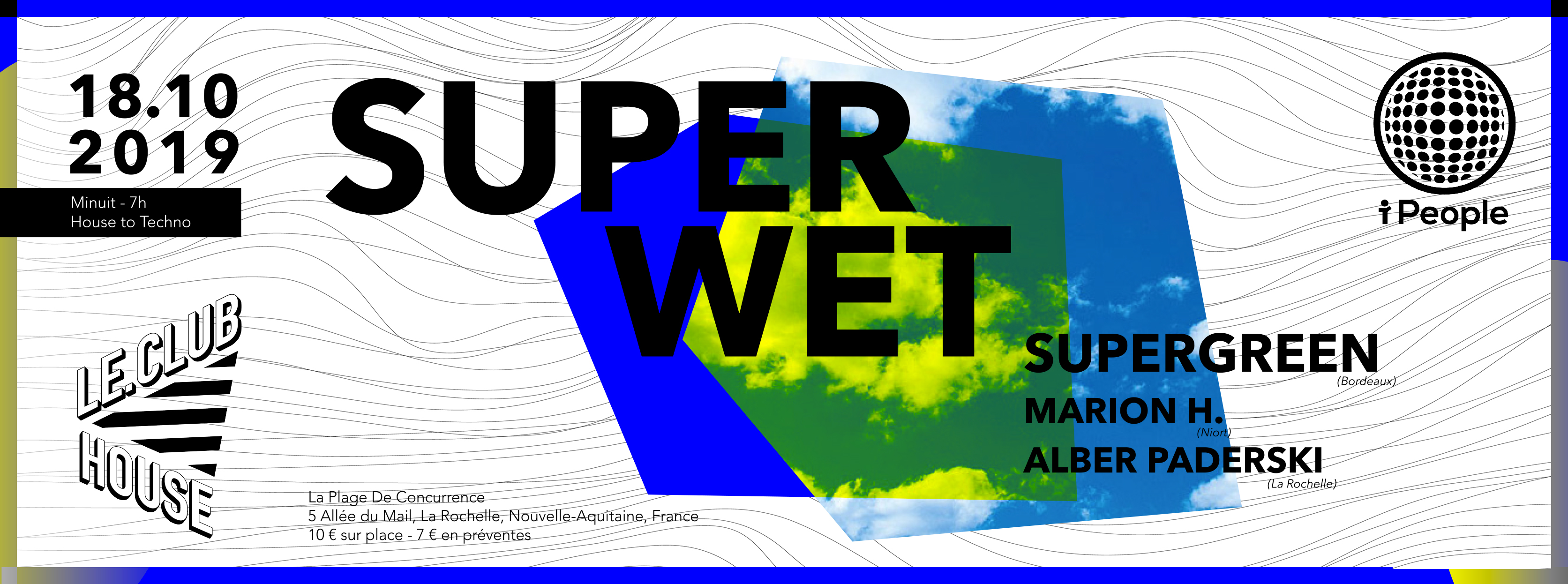 Superwet : I People x Le Club House