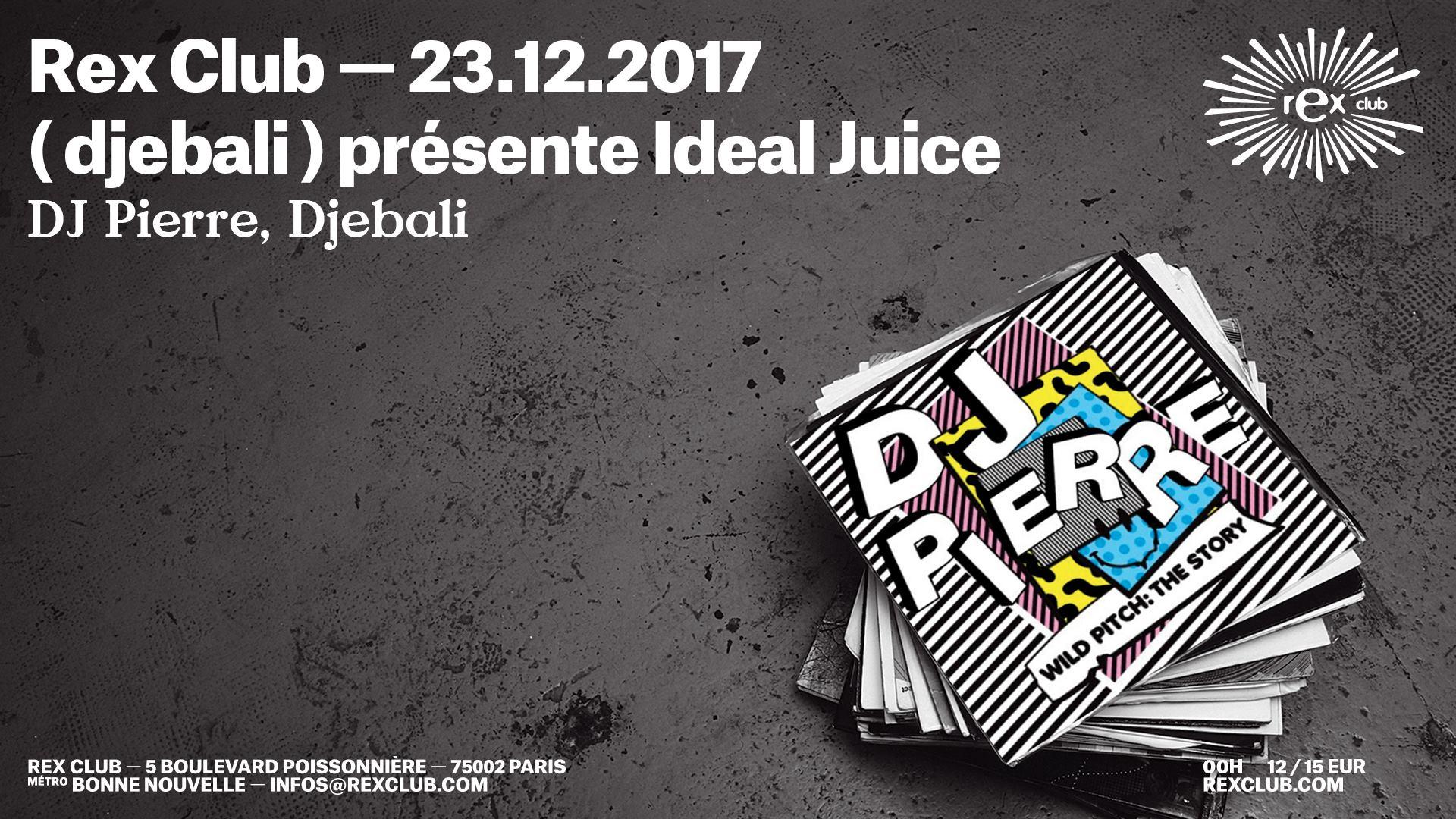 Djebali ) Présente Ideal Juice: Dj Pierre, Djebali
