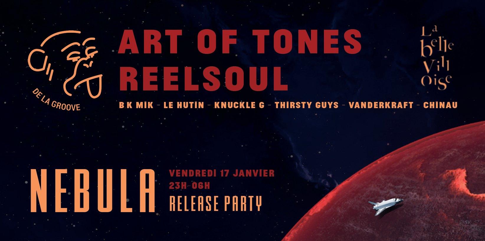 De La Groove x Art Of Tones x Reelsoul - Nebula Release Party