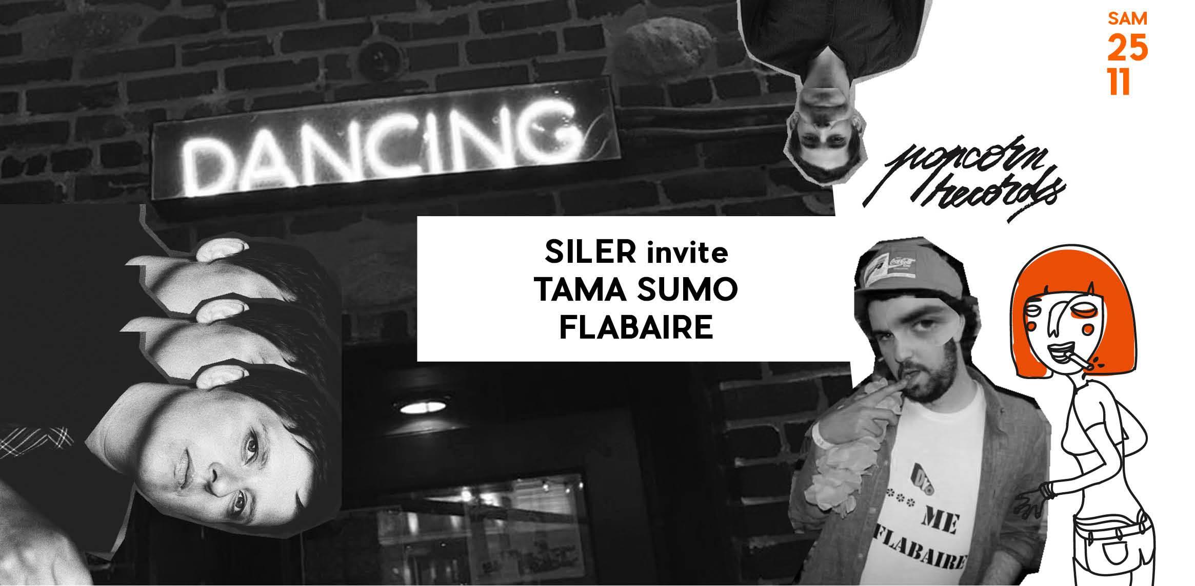 Club/ Siler invite Tama Sumo & Flabaire