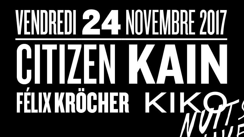 Citizen Kain, Felix Kröcher, Kiko
