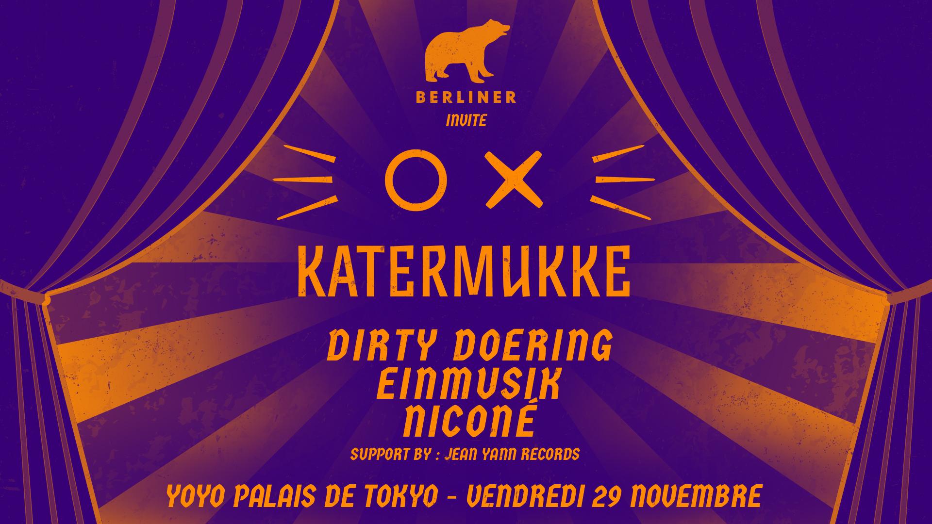 Berliner invite Katermukke w/ Dirty Doering, Einmusik (live), Niconé