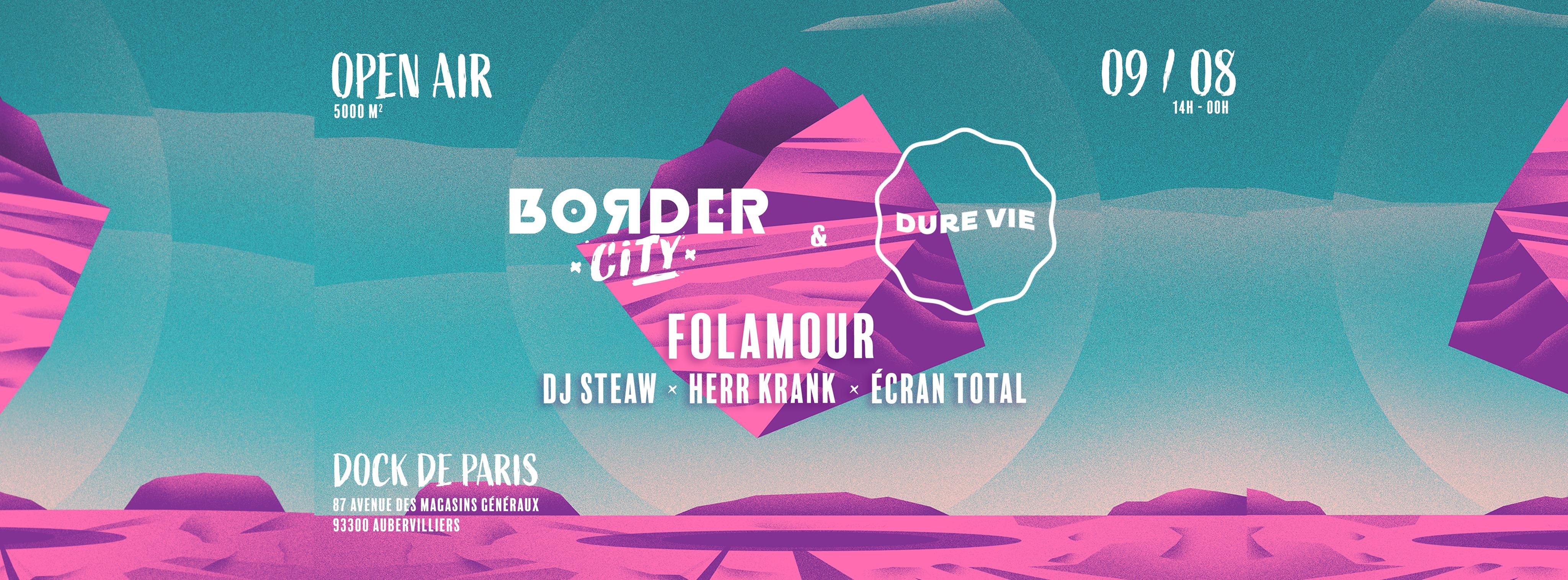 Border City x Dure Vie, Folamour, Dj Steaw, Herr Krank