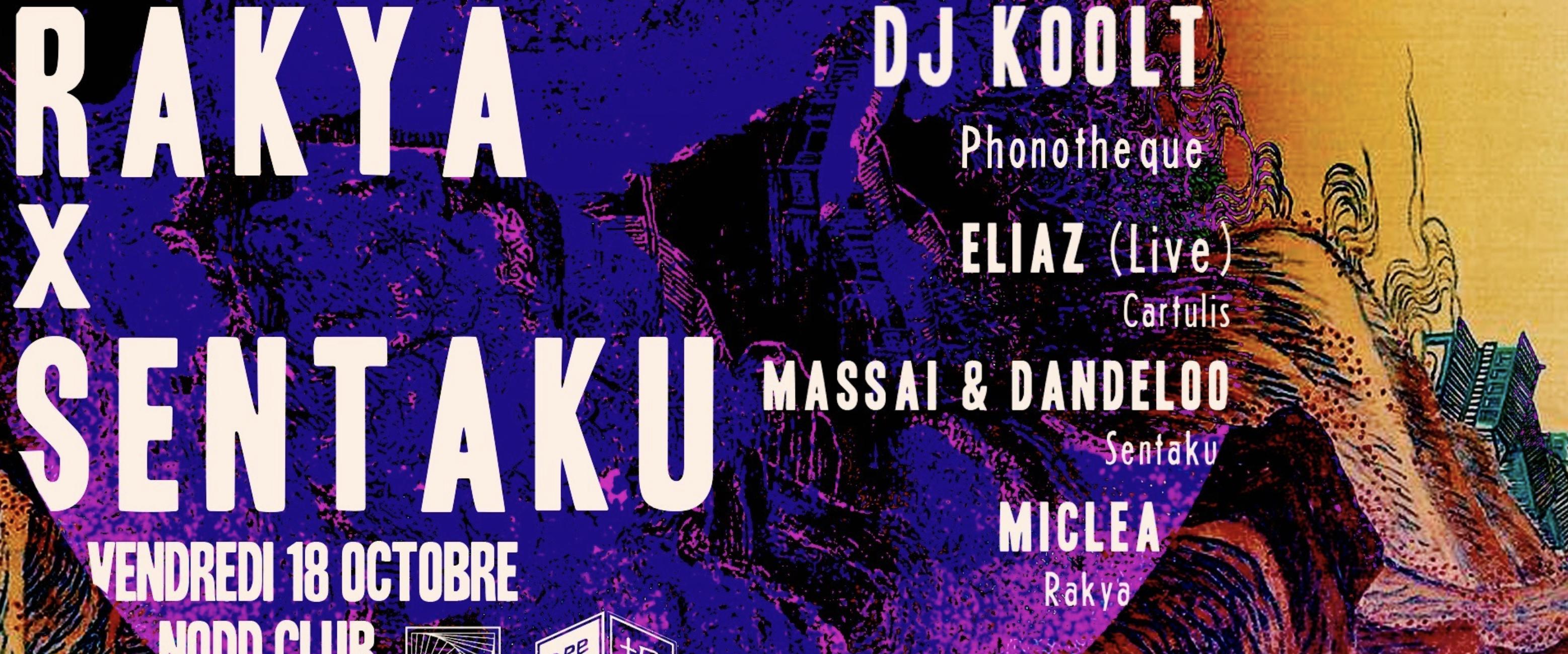 Rakya x Sentaku: Dj Koolt, Eliaz (live) & residents