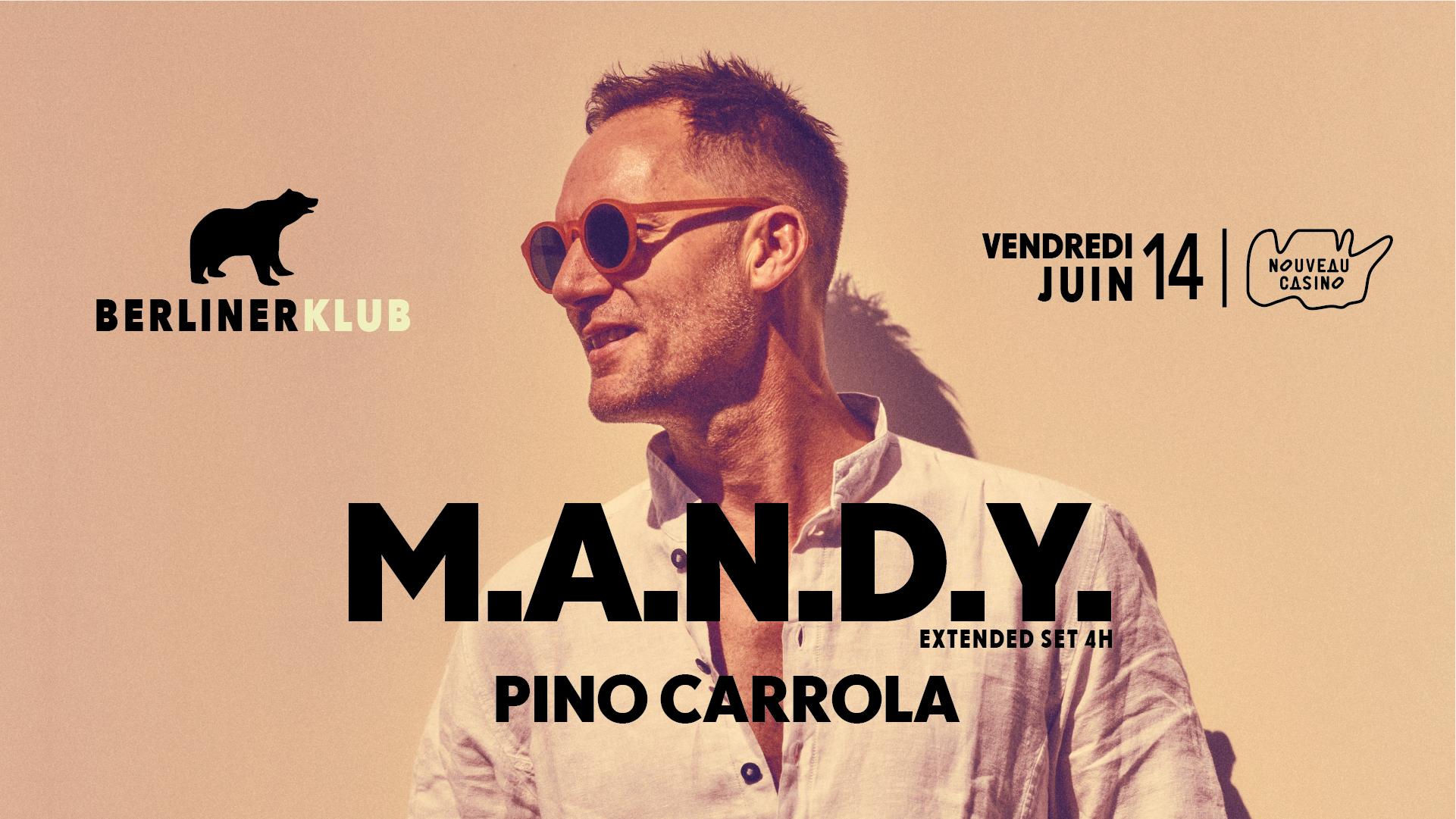Berliner Klub : MANDY (Extended Set), Pino Carrola