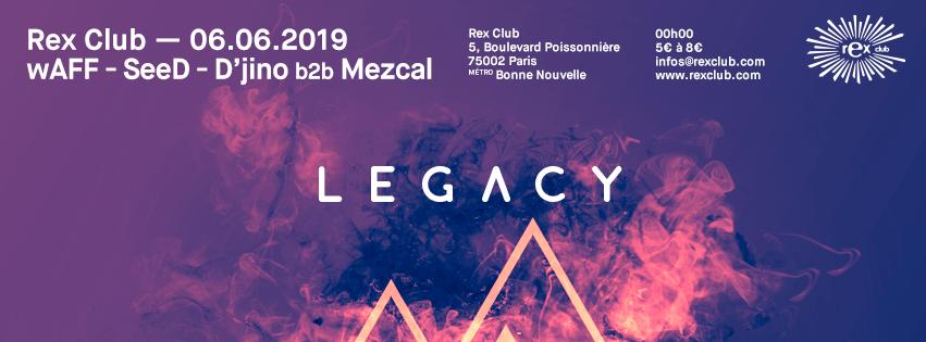 Legacy Party Paris: wAFF, Seed, D'jino b2b Mezcal