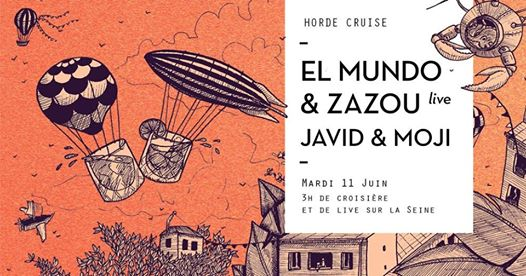 Horde Cruise S3E5 : El Mundo & Zazou Live, Javid & Moji