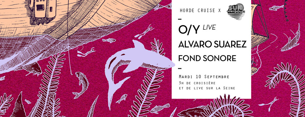 Horde Cruise S3E12 x La Sun Goes Down : O/Y live, Alvaro Suarez