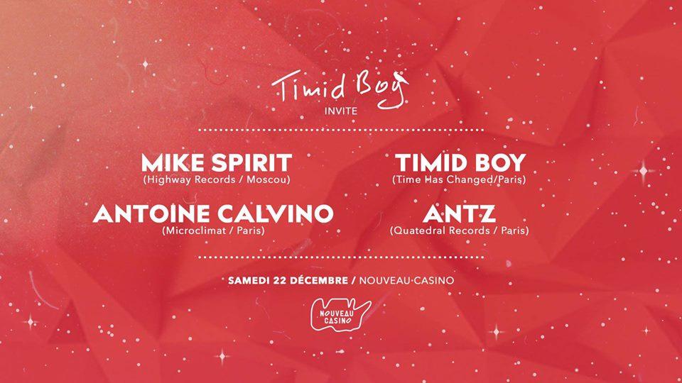 Timid Boy Invite: Mike Spirit, Antoine Calvino, Antz, Timid Boy
