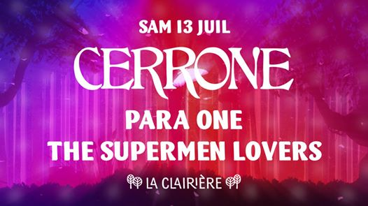 La Clairière : Cerrone, Para One, The Supermen Lovers