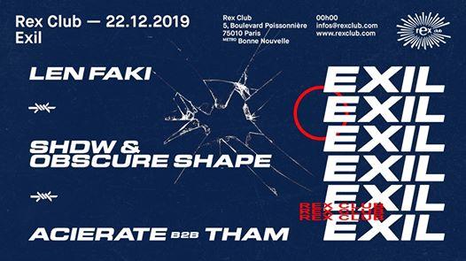 Exil presents Len Faki, SHDW & Obscure Shape, Acierate b2b Tham