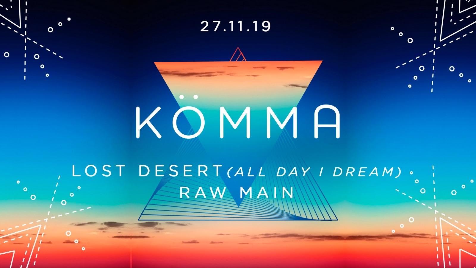 KÖMMA Paris + Lost Desert (All Day I Dream), Raw Main