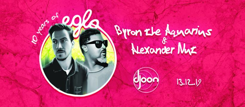Djoon: 10 years of EGLO w/ Byron The Aquarius & Alexander Nut