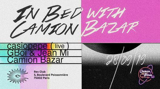 In bed with Camion Bazar invite casiopepe live, GBoi & Jean Mi
