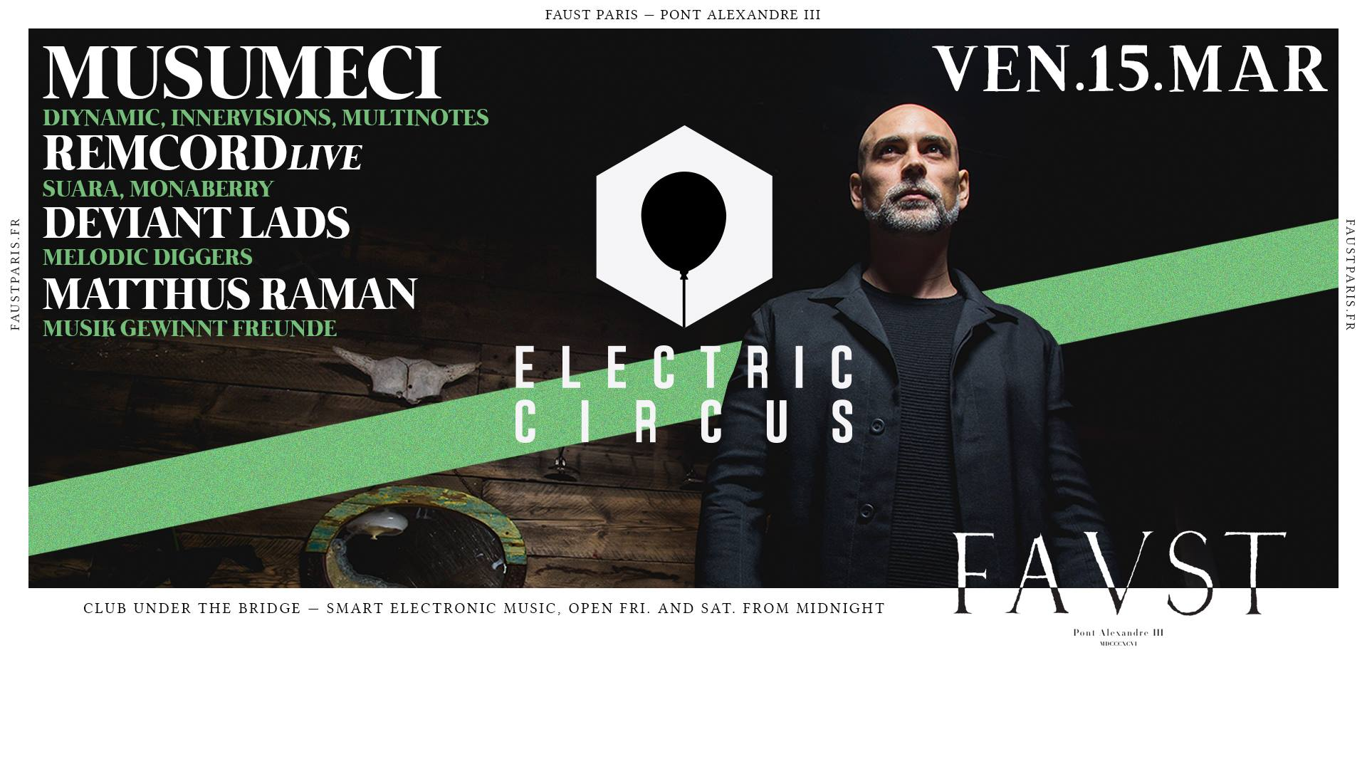 Faust — Electric Circus : Musumeci, Remcord (LIVE), Deviant Lads
