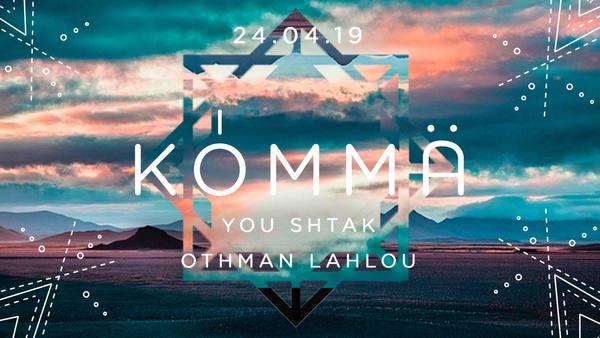 KÖMMA w/ You Shtak & Ottmann