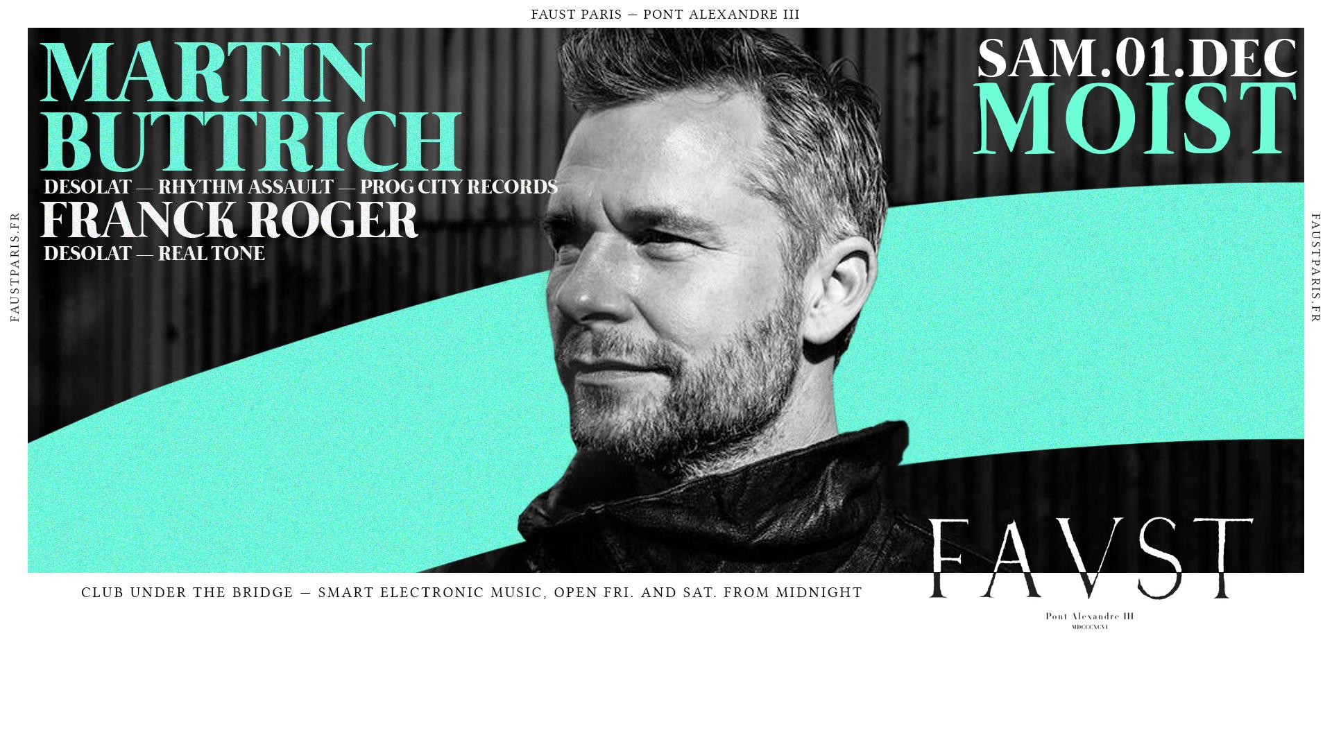Faust — Moist : Martin Buttrich, Franck Roger