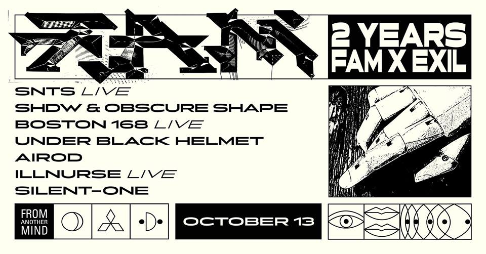 Exil 2nd Birthday w/ SNTS, SHDW & Obscure shape, Boston 168 & more.
