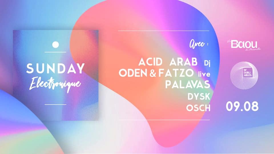 Baou | Sunday Electronique: Acid Arab Dj, Oden & Fatzo Live