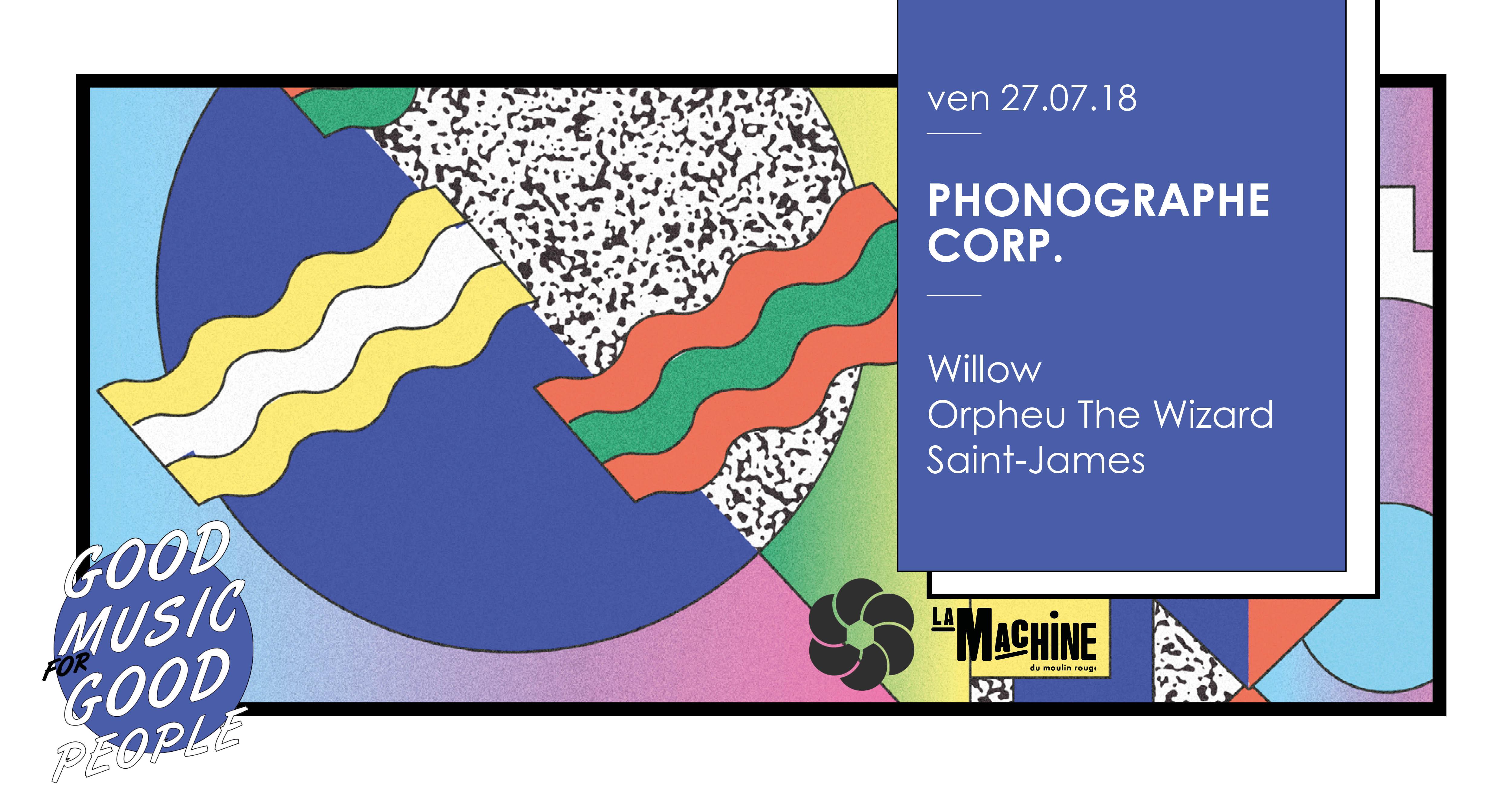 Phonographe Corp. : Willow • Orpheu The Wizard • Saint-James