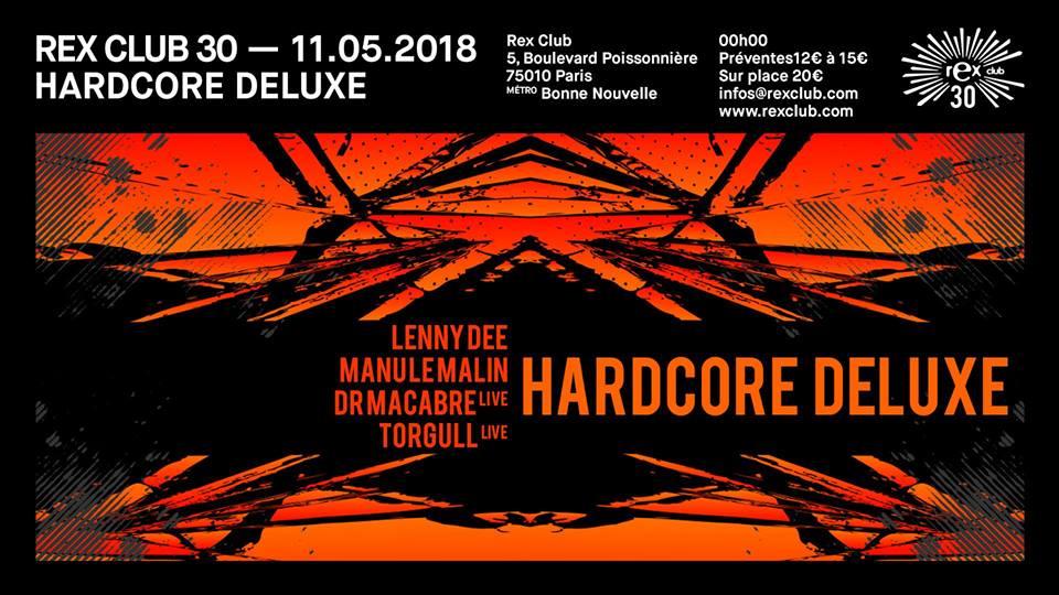 Rex Club 30 Présente Hardcore Deluxe • Lenny Dee, Manu Le malin
