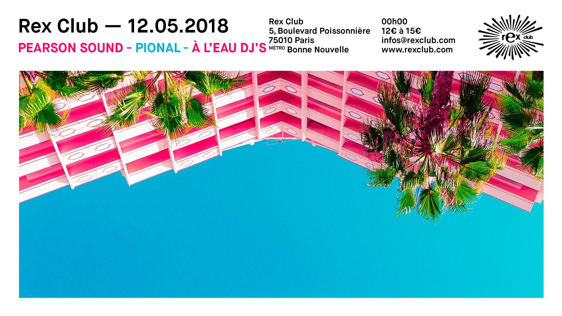 REX CLUB : Pearson Sound, Pional, À l'eau Dj's