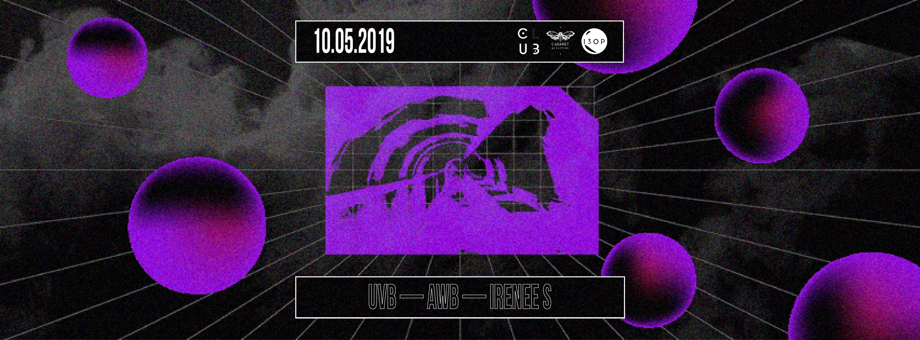 Club Cabaret x 13 OP : UVB + AWB + Irenee S