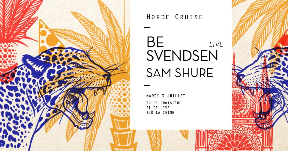 Horde Cruise : Be Svendsen (live), Sam Shure