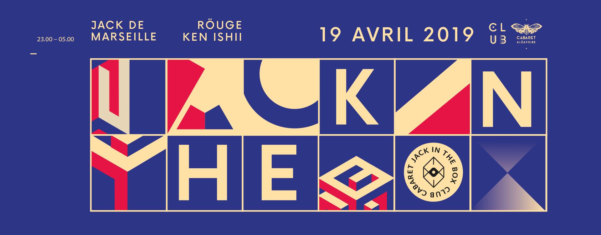 Club Cabaret x Jack In The Box  Festival : Ken Ishii + Röuge + Jack de Marseille