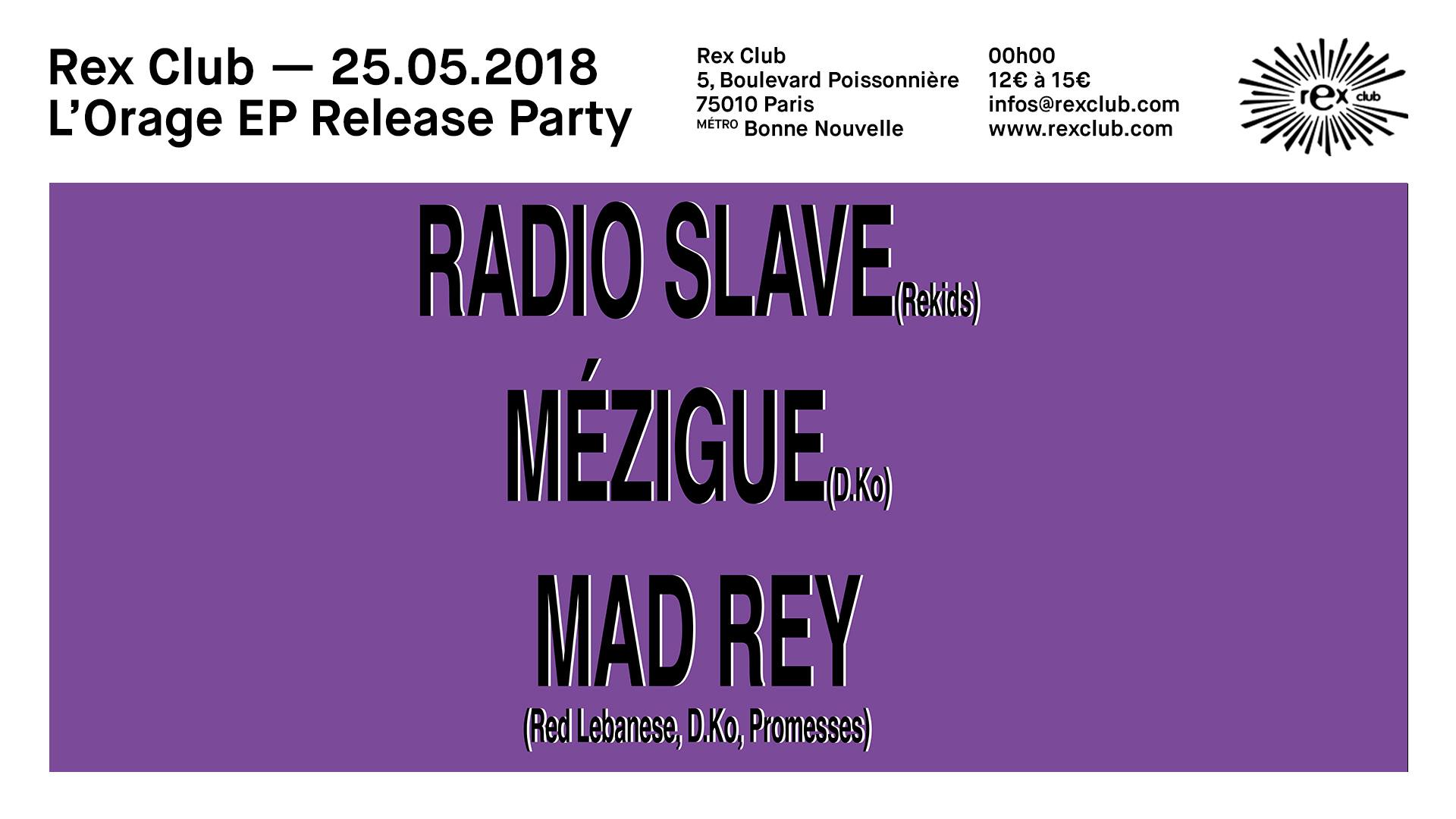 Mad Rey Release Party: Radio Slave Mad Rey Mézigue