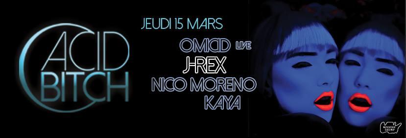 ACID BITCH w/ J-Rex, Nico Moreno, Omicid live & KAYA