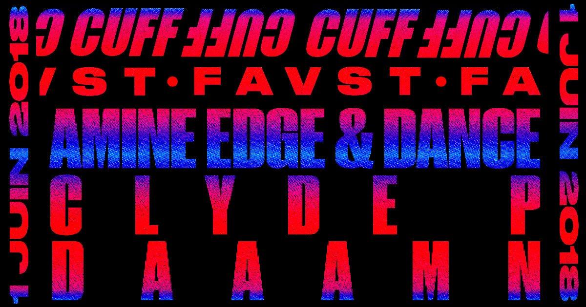 Faust x Cuff : Amine Edge & Dance, Clyde P, Daaamn