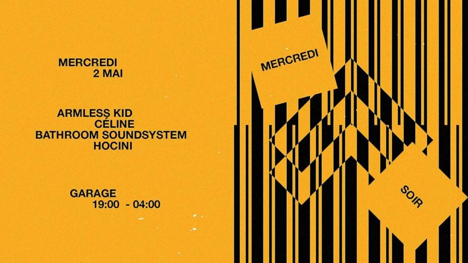 Mercredi Soir : Armless Kid, Céline, Bathroom, Hocini