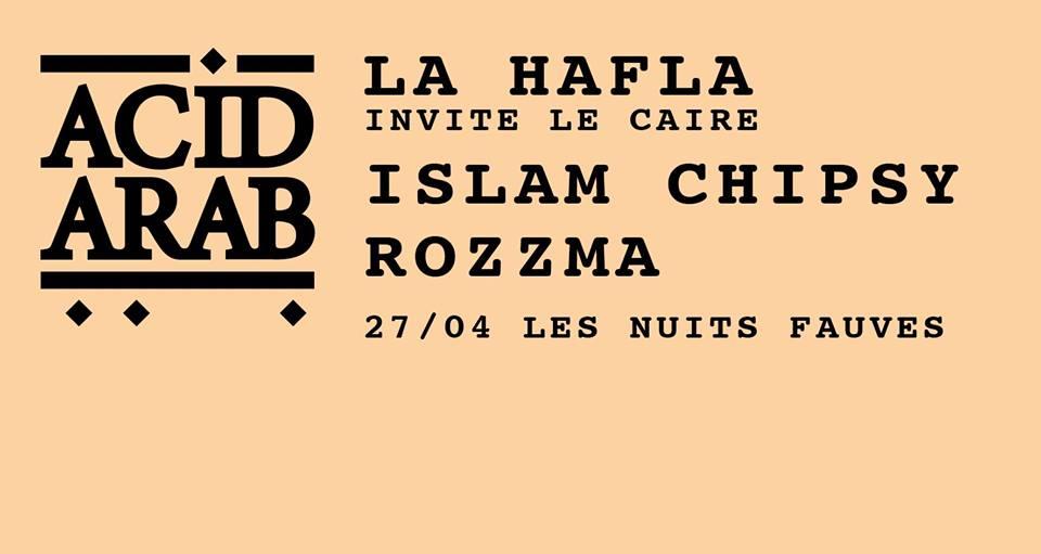La Hafla invite Le Caire : Acid Arab (dj set), Islam Chipsy, Rozzma