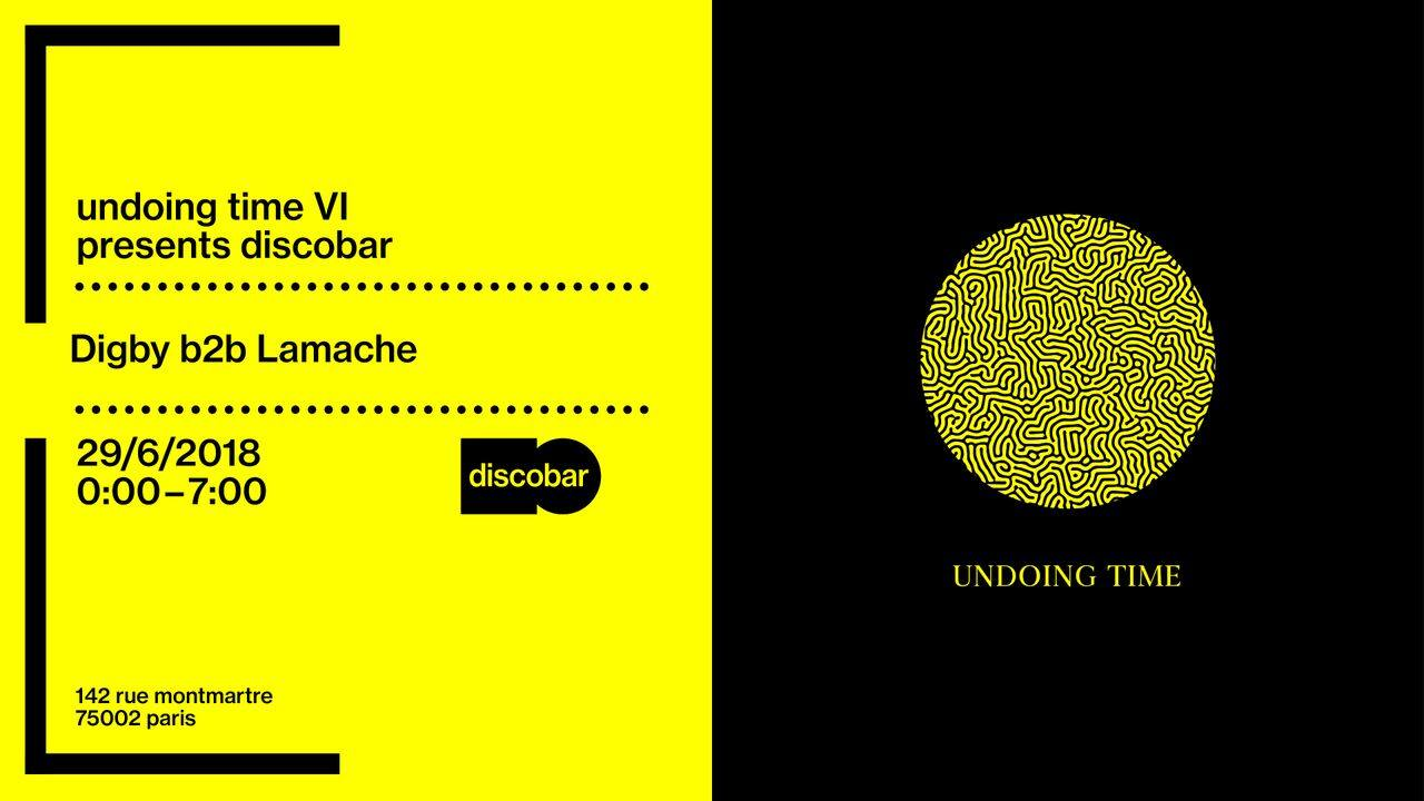 Undoing Time VI presents Discobar with Lamache
