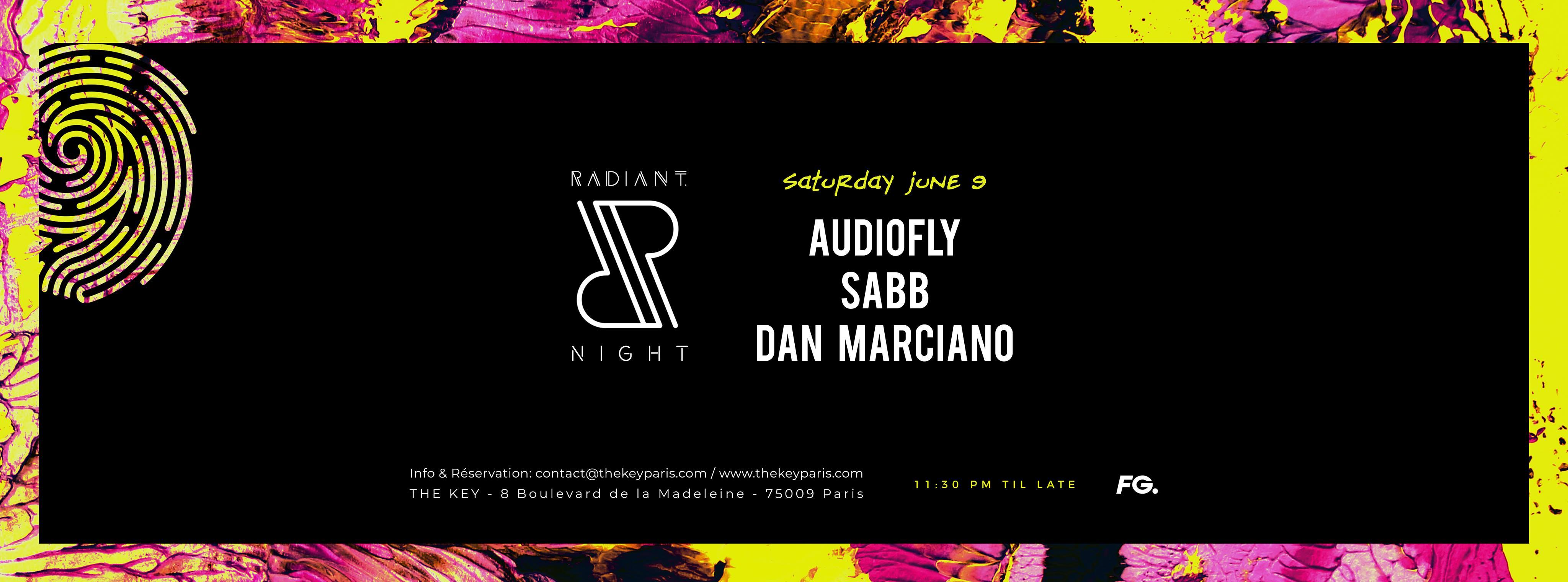The Key x Radiant. Night : Audiofly, Sabb, Dan Marciano