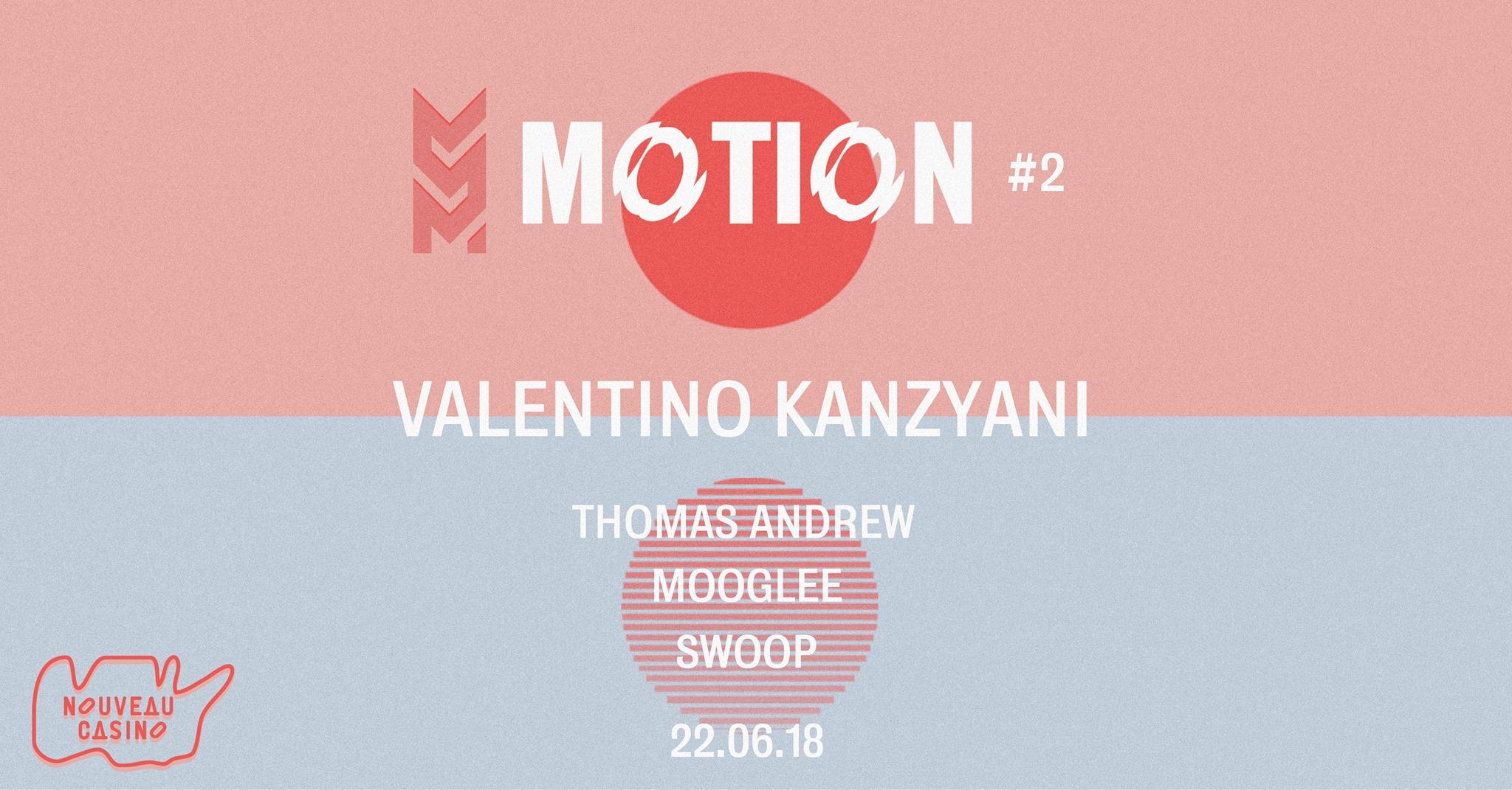 Motion #2 w/ Valentino Kanzyani, Thomas Andrew, Mooglee, Swoop