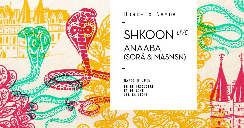 Horde Cruise x Nayda : Shkoon Live, Anaaba