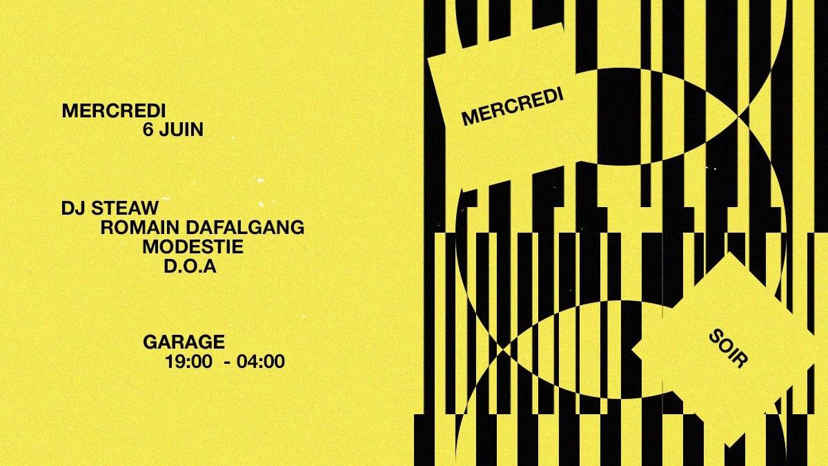 Mercredi Soir : DJ Steaw, Romain Dafalgang, Modestie, D.O.A