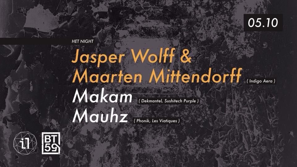 Het Night w/ Makam, Jasper Wolff & Maarten Mirtendorff