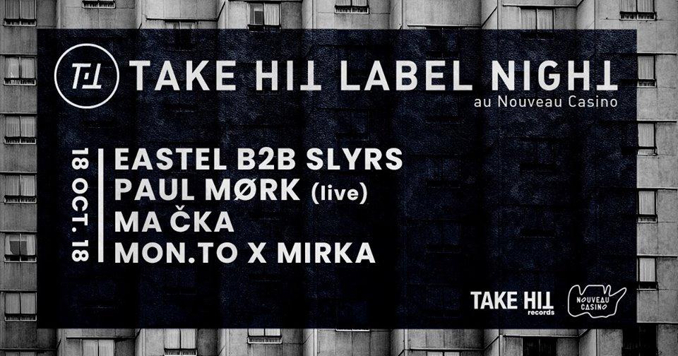 Take Hit label night/ Eastel, Paul Mørk, Ma Čka, SLYRS