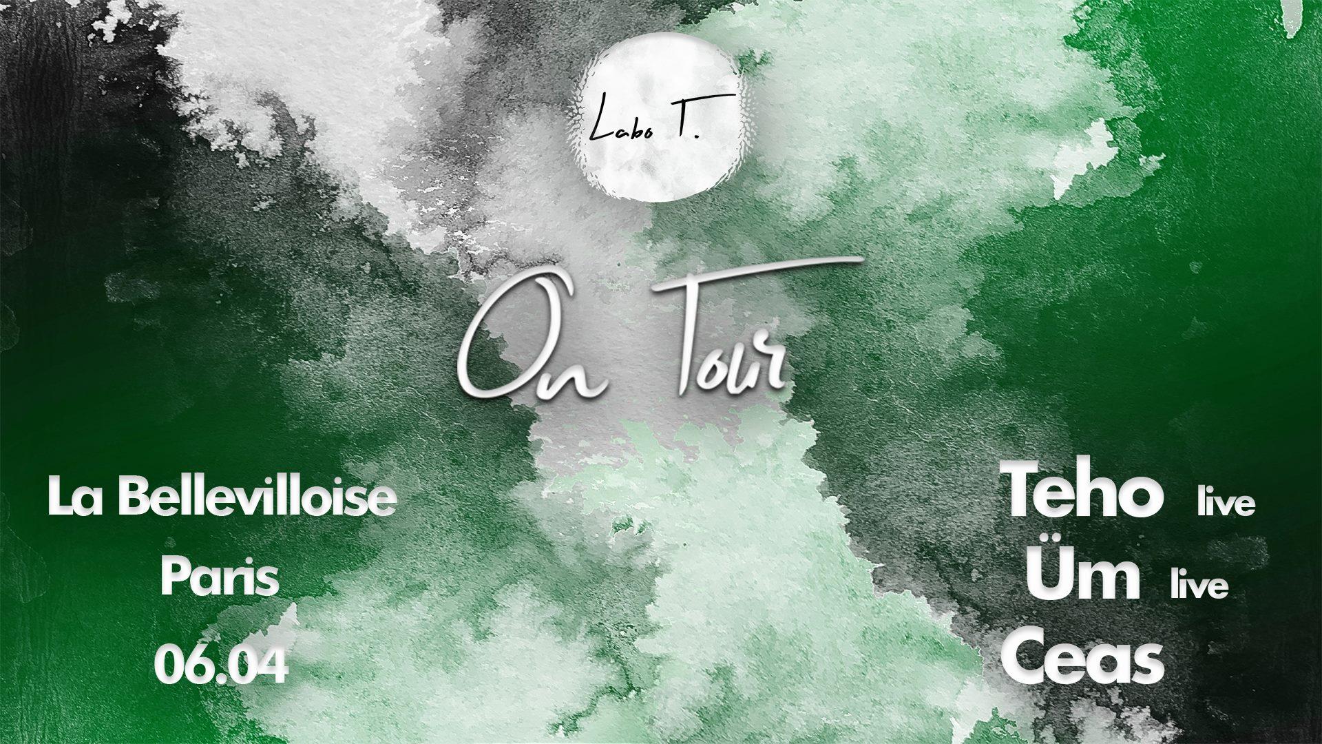 Labo T. On Tour w/ Teho, Üm, Ceas - La Bellevilloise