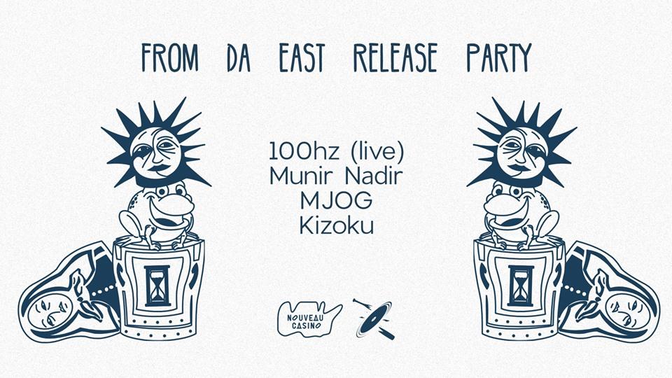 From da East Release Party w/ 100hz, Munir Nadir, Kizoku & MJOG