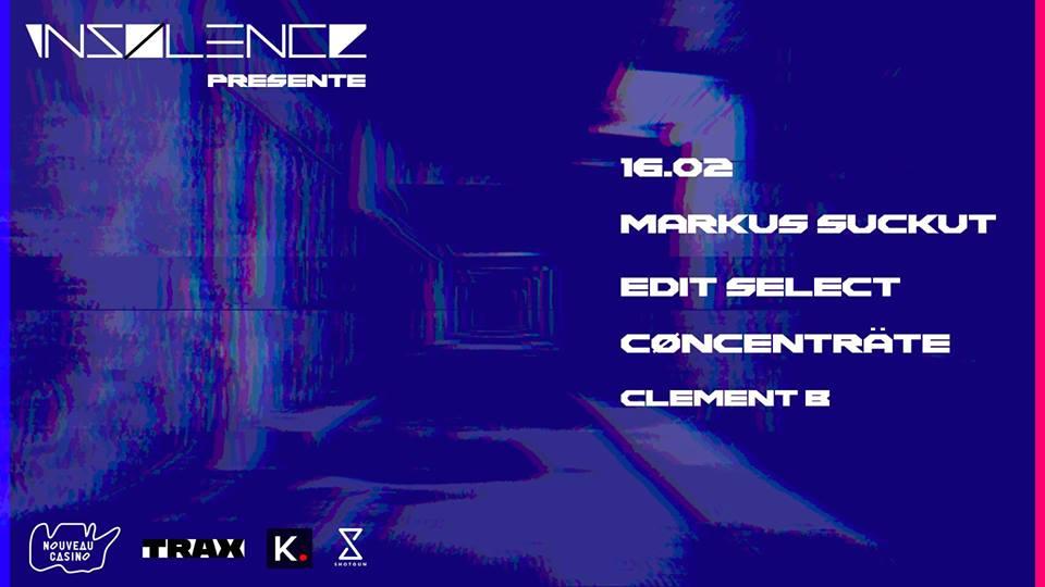Insølence w/ Markus Suckut, Edit Select, Cøncenträte & Clement B