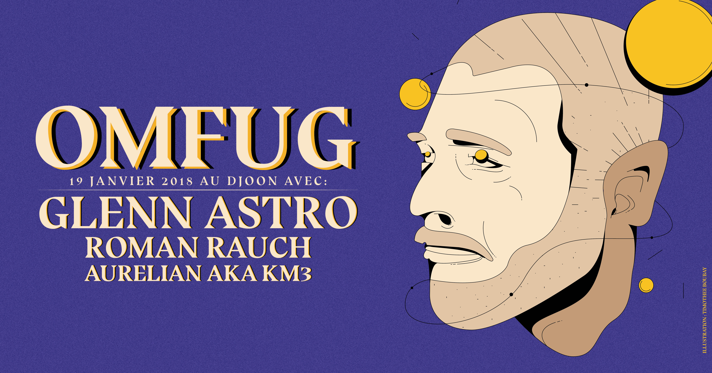 Omfug w/ Glenn Astro - Roman Rauch - Aurelian aka KM3