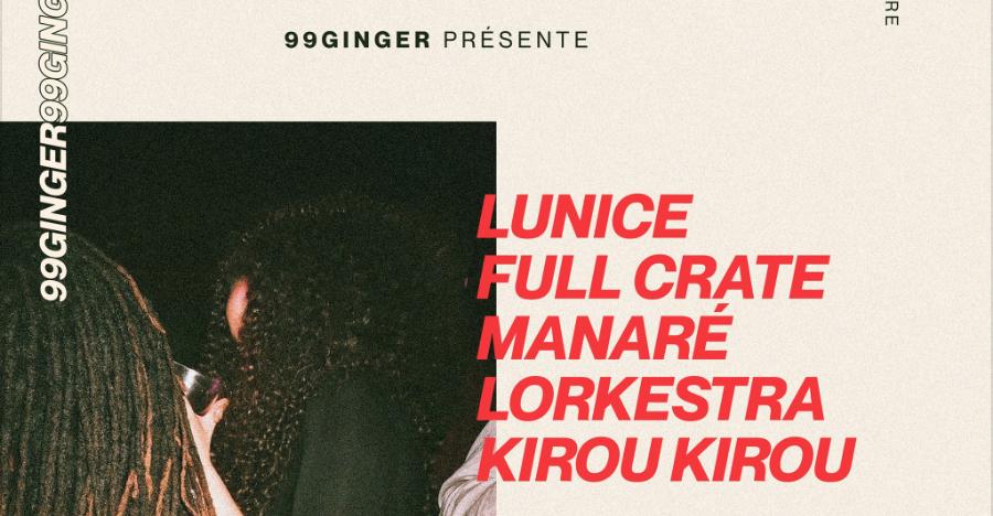 99GINGER présente: Lunice, Full Crate, Manaré & more