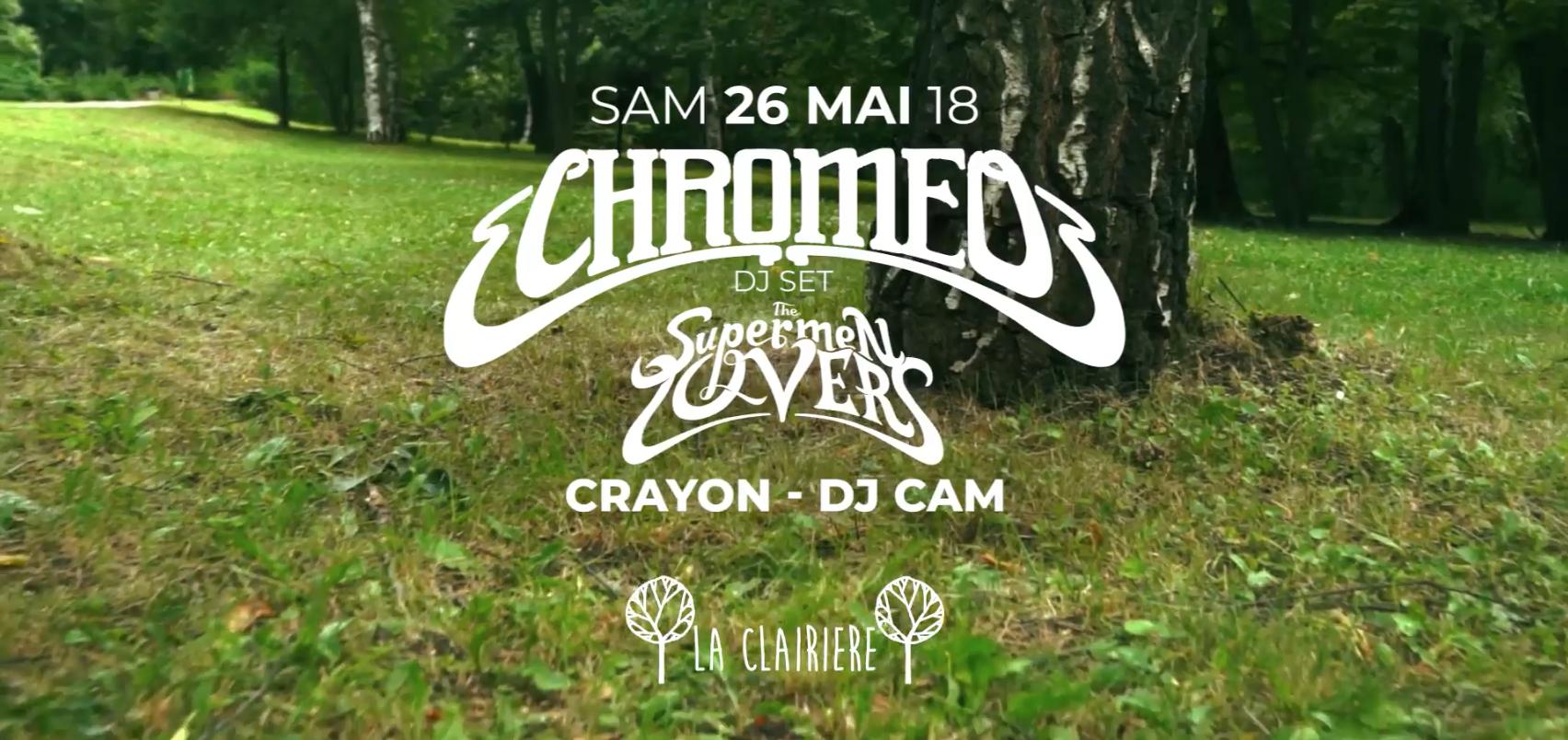 La Clairière : Chromeo, Crayon, The Supermen Lovers, Dj Cam