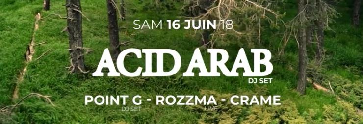 La Clairière : Acid Arab, Point G, Rozzma, Crame