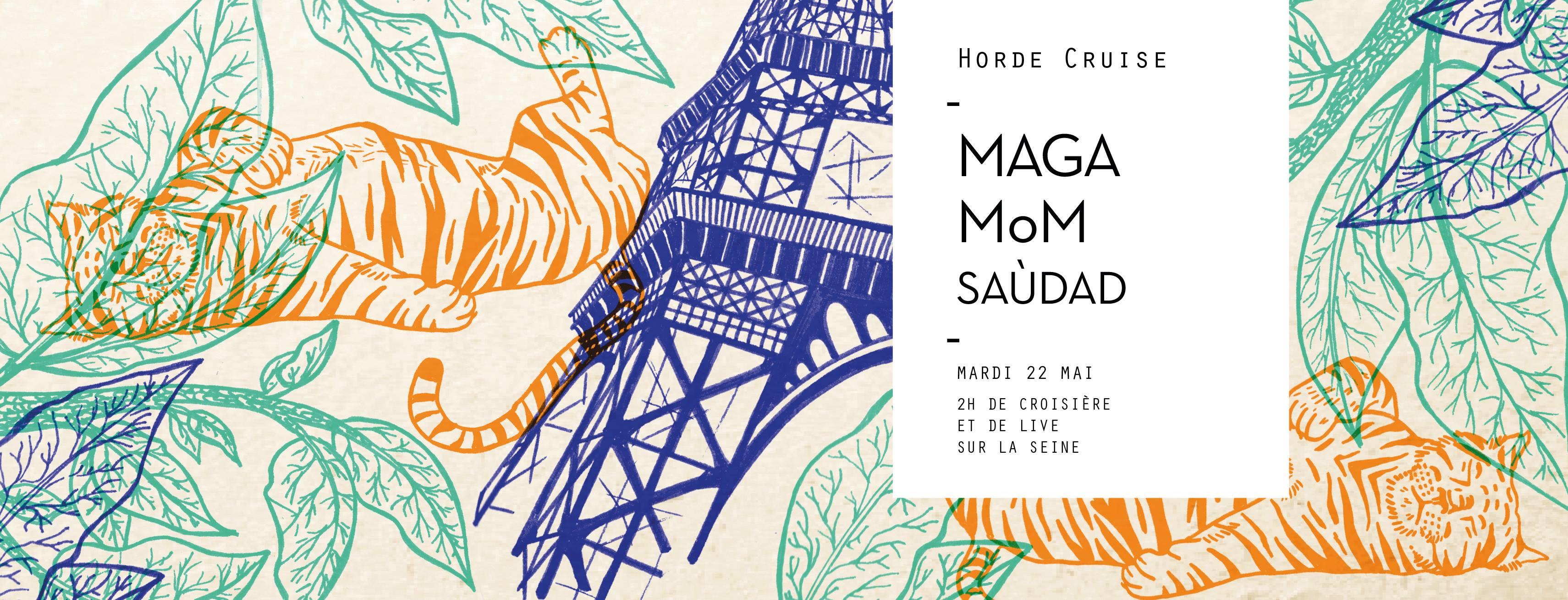 Horde Cruise saison 2 : Maga, MoM, Saùdad