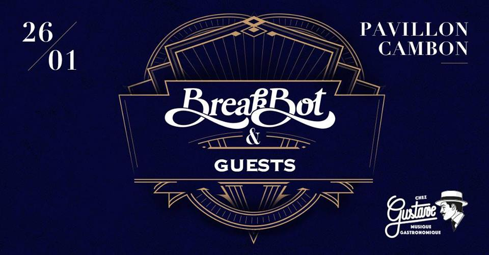 Chez Gustave : Breakbot & Guests